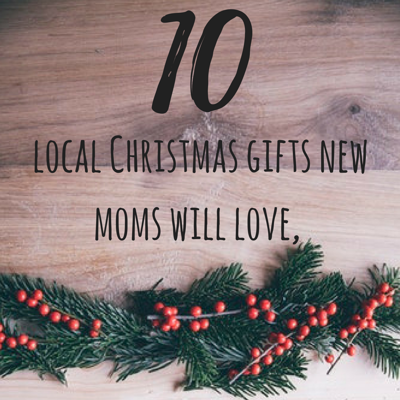 do you still have some last minute christmas shopping to do these are some of our favourite local companies that have amazing gifts for new and soon to be